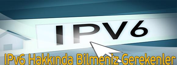 ipv6-hakkinda-bilmeniz-gerekenler