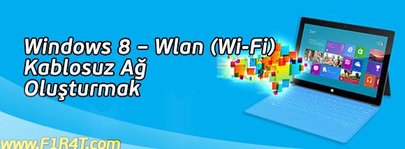 Windows8_Kablosuz_Wifi_Agi_olusturma