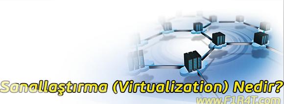 Sanallastirma-Virtualization-Nedir